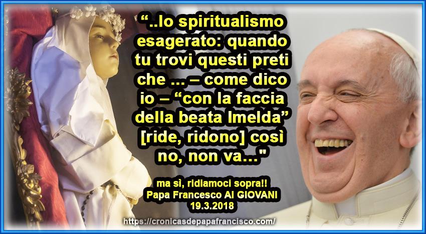 Anche la Beata Imelda nelle battute ridicole di papa Francesco