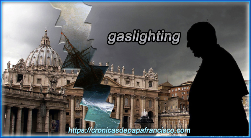 Pope Francis Is Gaslighting You? Che tu ne sia conscio o meno