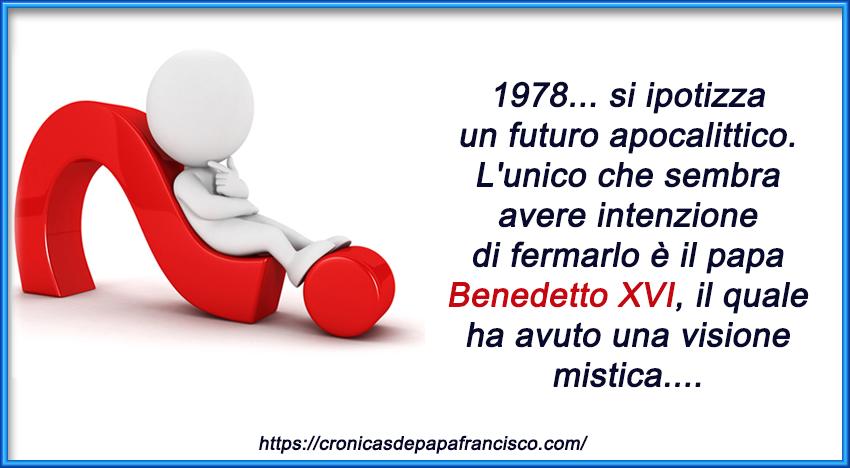 Il dilemma di Benedetto XVI, 1978, un racconto fantasy, eppure…
