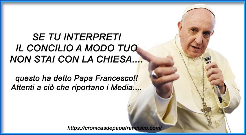 """Per Papa Francesco tutto è negoziabile, fuorché lo """"spirito"""" del Concilio. Però i Media giocano sporco!"""