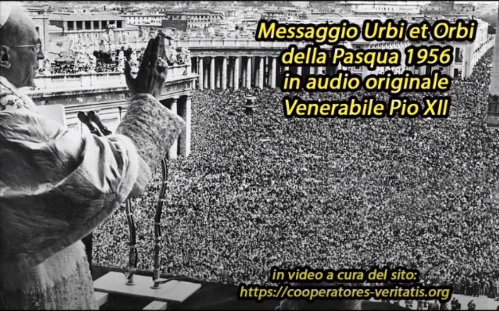 Santa Pasqua con Discorso e Benedizione del Venerabile Pio XII in audio originale