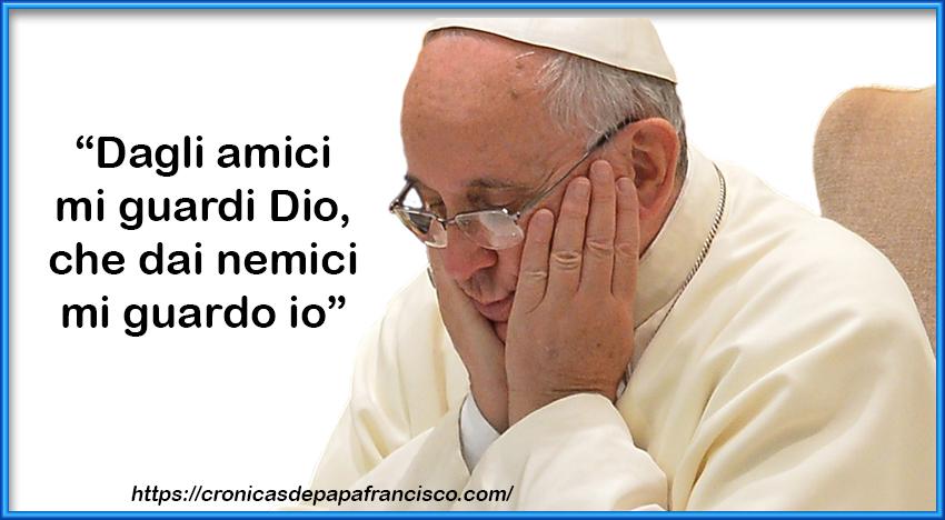 Gli amici di Papa Francesco, si preparano a lasciarlo solo e a salire nel prossimo conclave?