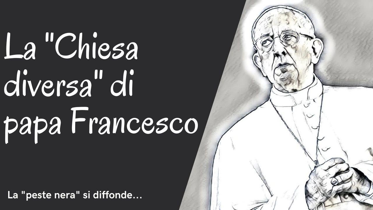 """La """"Chiesa diversa"""" di papa Francesco. La """"peste nera"""" si diffonde…"""
